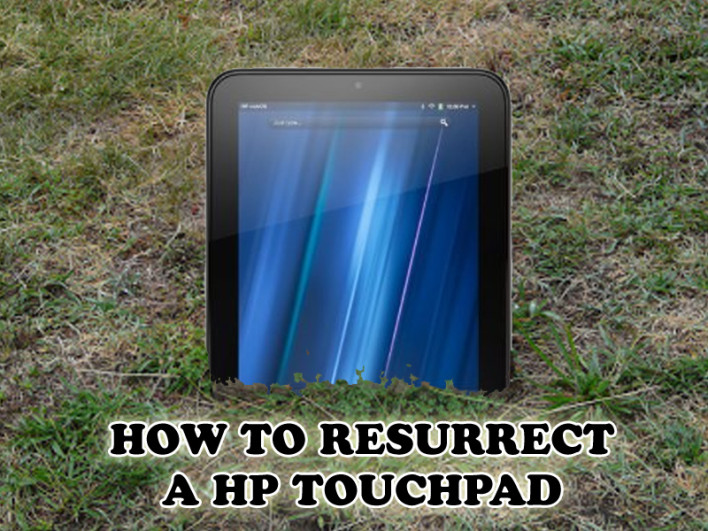 How To Resurrect A HP Touchpad